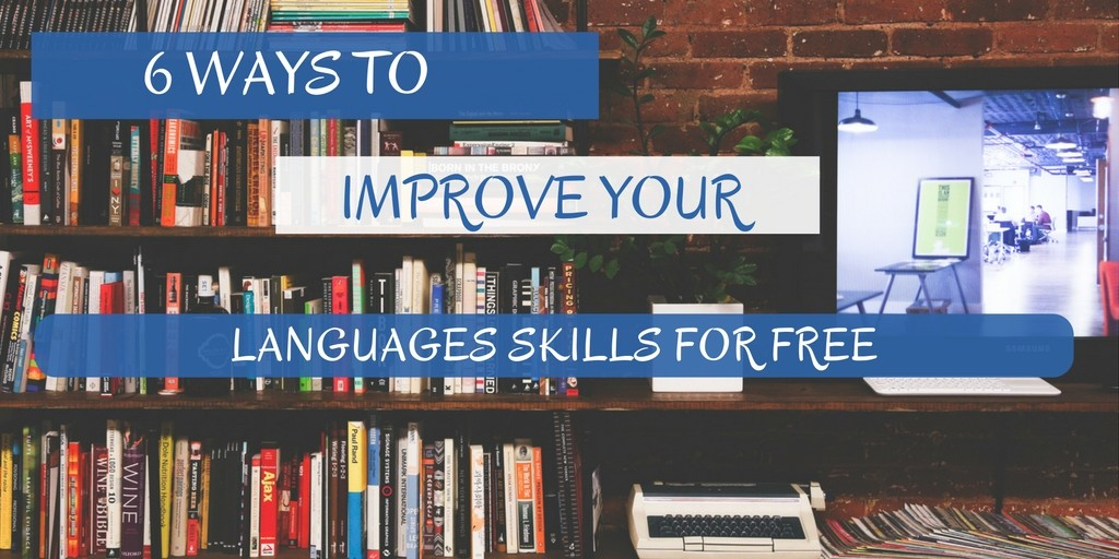 6 ways to improve your languages skills for free
